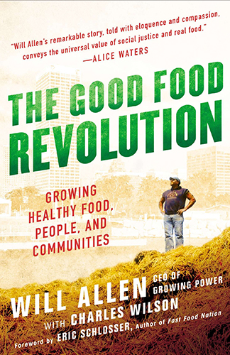 The Good Food Revolution: Growing Healthy Food, People, and Communities - by Will Allen