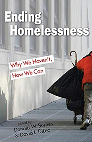 Ending Homelessness: Why We Haven't, How We Can- by Donald W. Burnes andDavid L. DiLeo