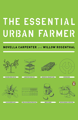 The Essential Urban Farmer (Paperback) - by Novella Carpenter (Author), Willow (Author)